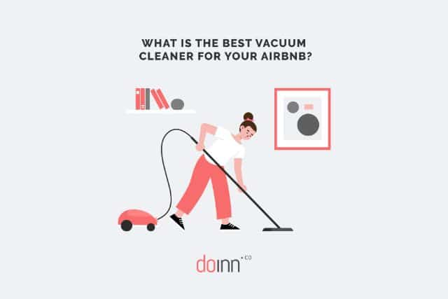 AirbnbAirbnb Cleaning - What Is The Best Vacuum Cleaner For Your AirBnB?